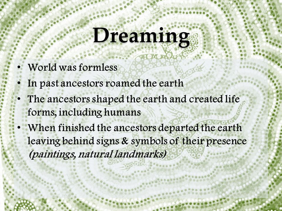Dreaming+World+was+formless+In+past+ancestors+roamed+the+earth