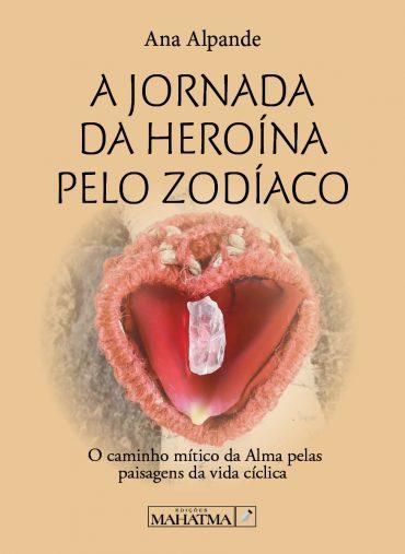 Livro a Jornada da Heroína pelo Zodíaco, 1ª edição - Pré Venda